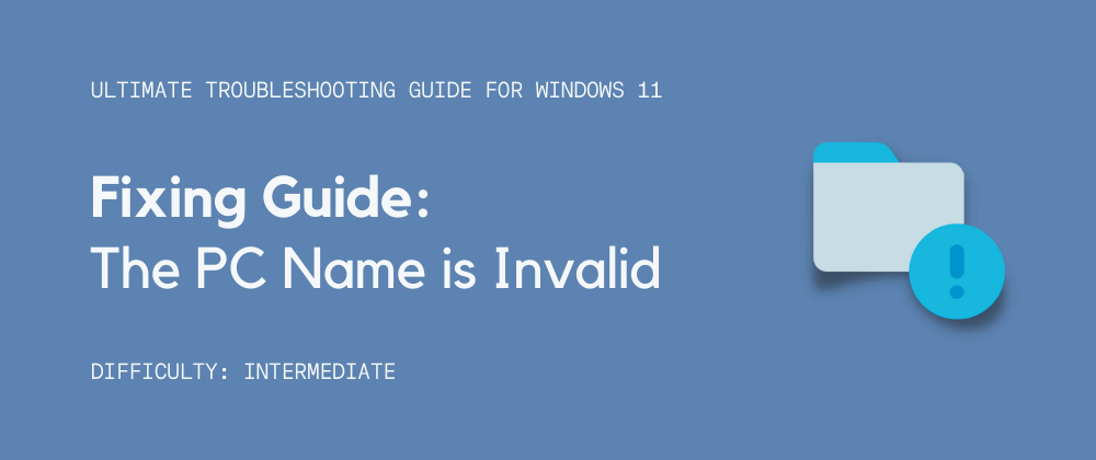 """Cover image for Fix: """"The PC name is invalid"""" Error in Windows 11"""