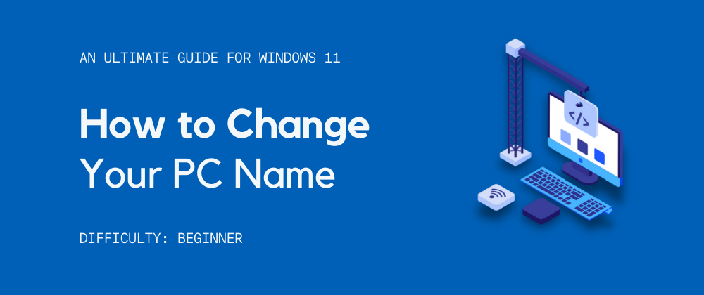 Cover image for How to Rename Your PC in Windows 11?