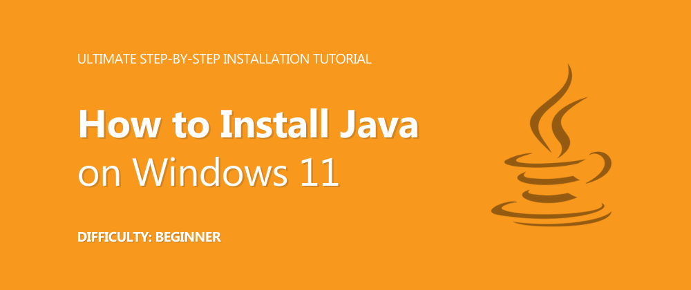 Cover image for How to Install Java on Windows 11?