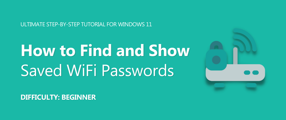 Cover image for How to Find and Show Saved WiFi Passwords in Windows 11?